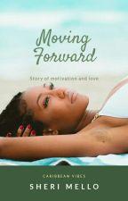 Moving Forward by kiskidee23