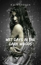 Wet Days in the Dark Woods by Rubi_reads