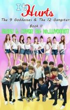 [EXOSHIDAE] It Hurts (The 9 Goddesses & The 12 Gangsters BOOK II) by sheideypnk