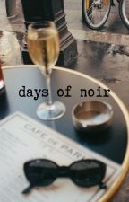 Days of Noir (A Forbidden Romance) by rusnoir