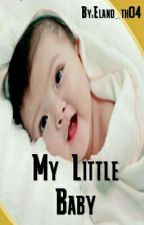 MY LITTLE BABY [On Going]  by JustRead_22