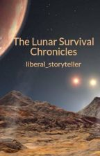 The Lunar Survival Chronicles by liberal_storyteller