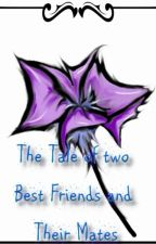 The Tale of Two Best Friends and Their Mates by Toxic_smoke_smiles