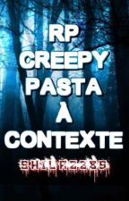 rp creepypasta a contexte by shila2285