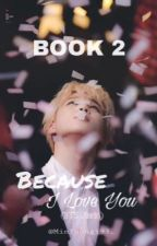Because I Love You (BTS Jimin) || BOOK 2 by MinYoongi93_