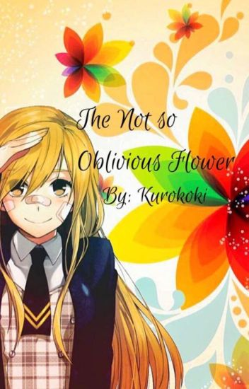 The Not So Oblivious Flower