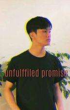 Unfullfiled Promise by Frhexosehunlover