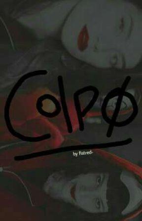 COLPO                                                           LA CASA DE PAPEL by fistred-