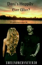 Dani's Happily Ever After? (An Eminem Fanfic) by smilenowcrynever30