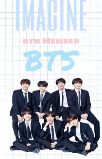Imagine• You are BTS 8th member - jajajajjajaj__ - Wattpad