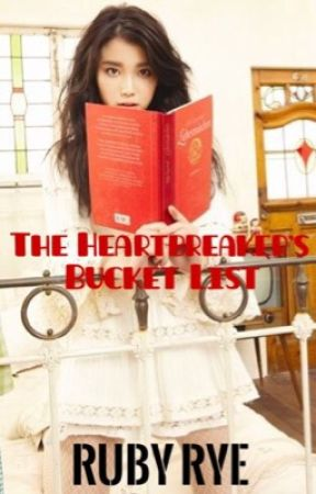 The Heart Breaker's Bucket List [COMPLETE] by MissSleepyRed