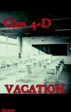 Class 4-D Vacation ( Completed ) by lhenzee