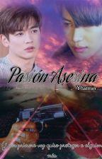 Pasión Asesina. by Yhaemin