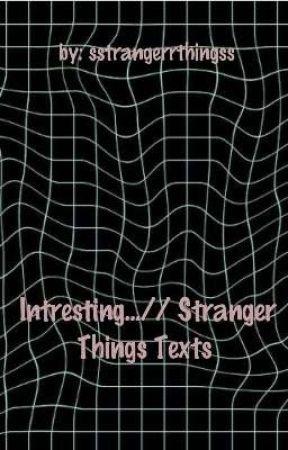 Interesting   //Stranger Things Texts - Jopper - Wattpad