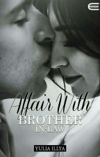 Affair With Brother In-law by yhava71