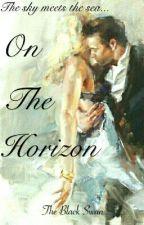 On The Horizon  by Taysha4912