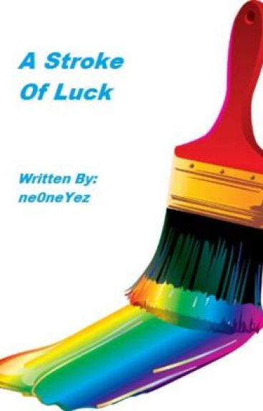 That Stroke Of Luck (On Hold) by ne0neYeZ