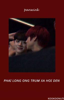 [ LinHoon] [HE] Phải Lòng Ông Trùm Xã Hội Đen