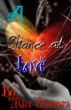 A Chance At Love by xalicedarkvampx