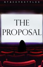 The Proposal (A Harry Styles Short Story) by staceytlee