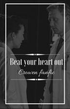 Beat your heart out [Crowen fanfic] by COart7