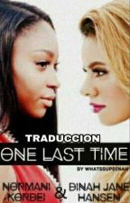 One Last Time (Traduccion - Norminah) by camrengobernadas