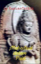 Mahadewi dalam Puisi by KusumaCantik