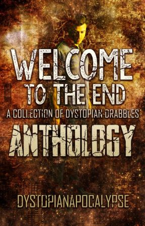 Welcome to the End by dystopianapocalypse