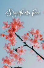 ~Significato dei Fiori/Piante~ by morgiana11