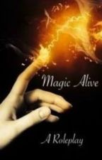Magic Alive Roleplay-RP by Blue-Roses-