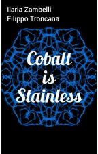 Cobalt is Stainless by ilaria_fujoshi