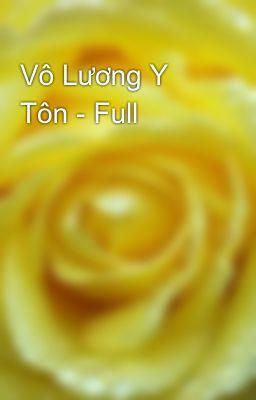 Vô Lương Y Tôn - Full