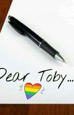 Dear Toby... by ALEXxTOBY