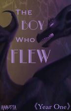 The Boy Who Flew - Year One by Anaudia