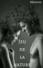 Jeu de la nature by Miharren