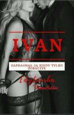 Ivan by edytaurba