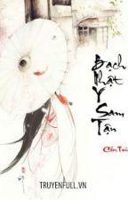 BẠCH NHẬT Y SAM TẬN - Cẩm Trúc by Lykhoa184