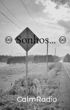 ♾ Sonhos... ♾ by CalmRadio