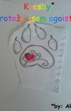 Kresby by Aki protože jsem egoista by Akiramona_CZ