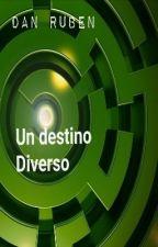 UN DESTINO DIVERSO by DanRuben