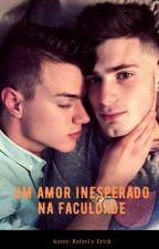 Um amor inesperado na faculdade   by Demitre96