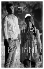 Ek Adhuri Kahani by RohinaSharma