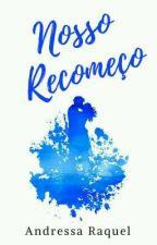 Nosso Recomeço-#5 Série Família Brown. (EM BREVE) by DressaRaquel_Oficial