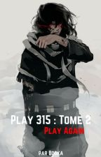 Play 315 : Tome 2 ; Play Again by _Boska