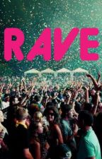 RAVE by GracieJarvis