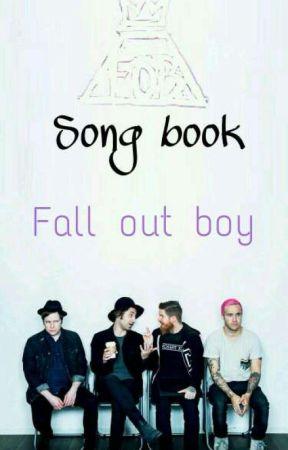 Song book : Fall Out Boy by bulldogandme