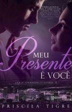 MEU PRESENTE É VOCÊ (DEGUSTAÇÃO)  by PriTigre