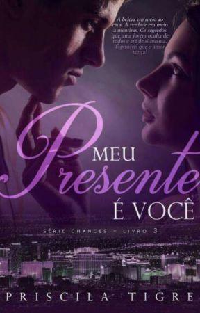 MEU PRESENTE É VOCÊ  by PriTigre