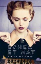Échec Et Mat by MyaPete