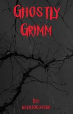 Ghostly Grimm by user39634986